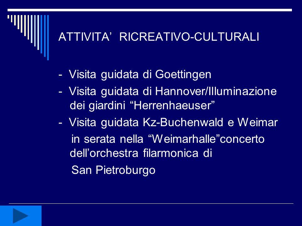 "ATTIVITA' RICREATIVO-CULTURALI - Visita guidata di Goettingen - Visita guidata di Hannover/Illuminazione dei giardini ""Herrenhaeuser"" - Visita guidata"