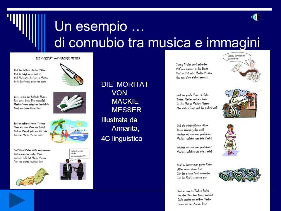 Un esempio … di connubio tra musica e immagini DIE MORITAT VON MACKIE MESSER Illustrata da Annarita, 4C linguistico