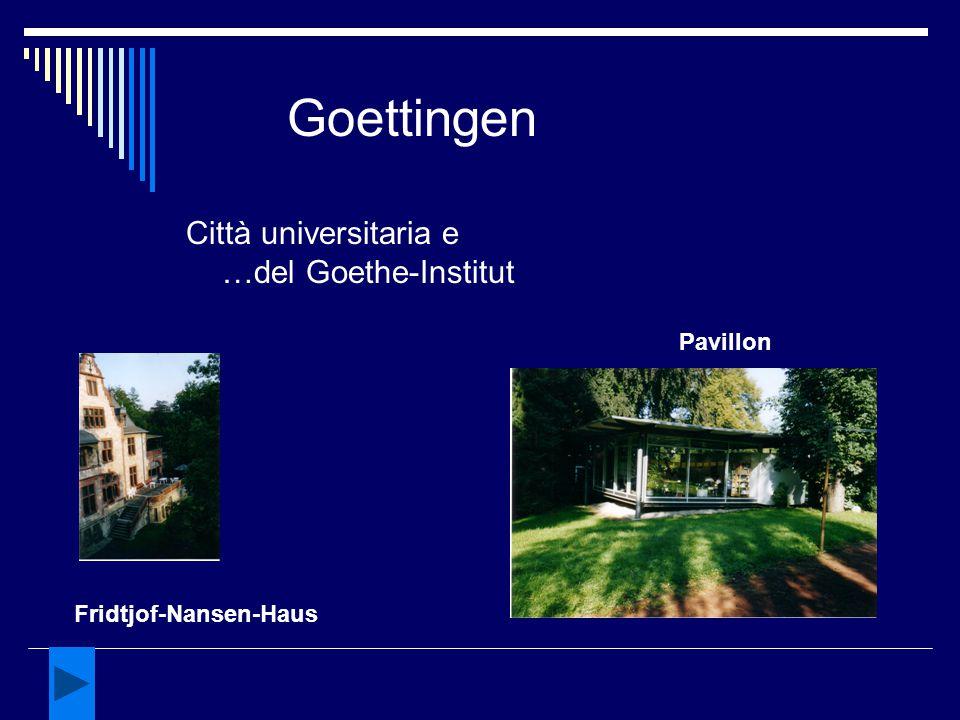 Goettingen Città universitaria e …del Goethe-Institut Pavillon Fridtjof-Nansen-Haus