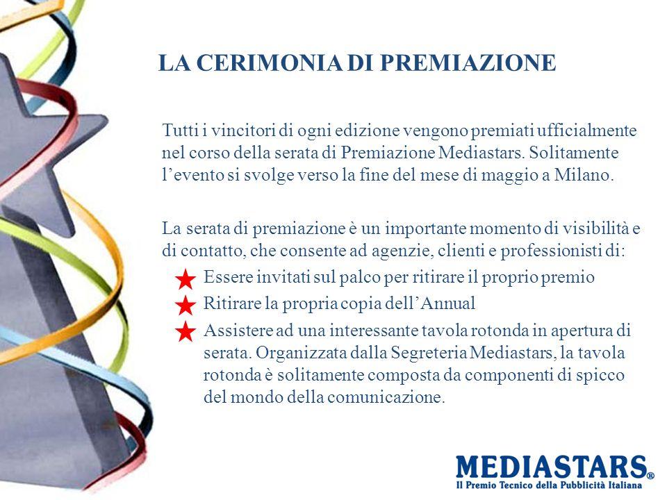 LA CERIMONIA DI PREMIAZIONE Tutti i vincitori di ogni edizione vengono premiati ufficialmente nel corso della serata di Premiazione Mediastars.