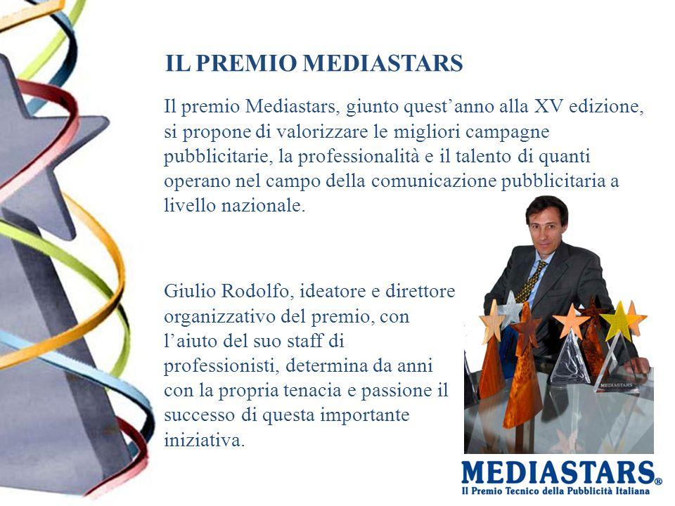 IL PREMIO MEDIASTARS Il premio Mediastars, giunto quest'anno alla XV edizione, si propone di valorizzare le migliori campagne pubblicitarie, la profes