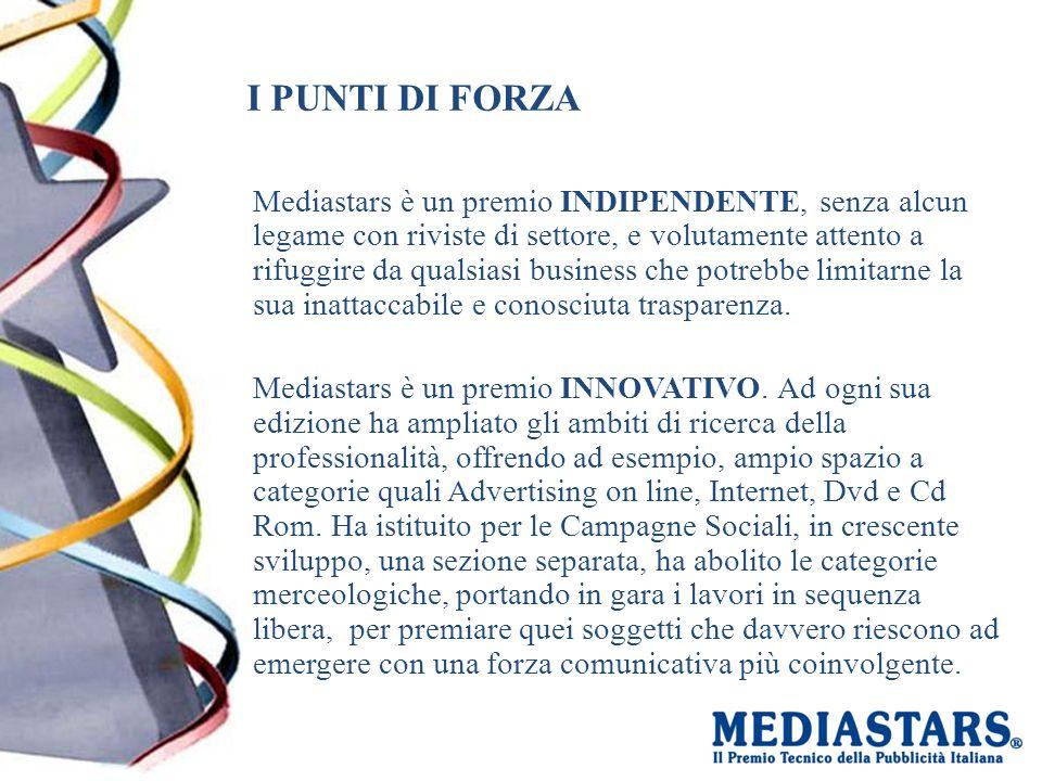 I PUNTI DI FORZA Mediastars è un premio INDIPENDENTE, senza alcun legame con riviste di settore, e volutamente attento a rifuggire da qualsiasi busine