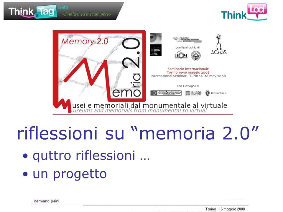 quattro riflessioni… 1.la memoria è un componente del patrimonio culturale 2.la logica della conservazione della memoria è limitante 3.è in atto una mediamorfosi 4.oltre l'impatto multimediale … lo user generated content