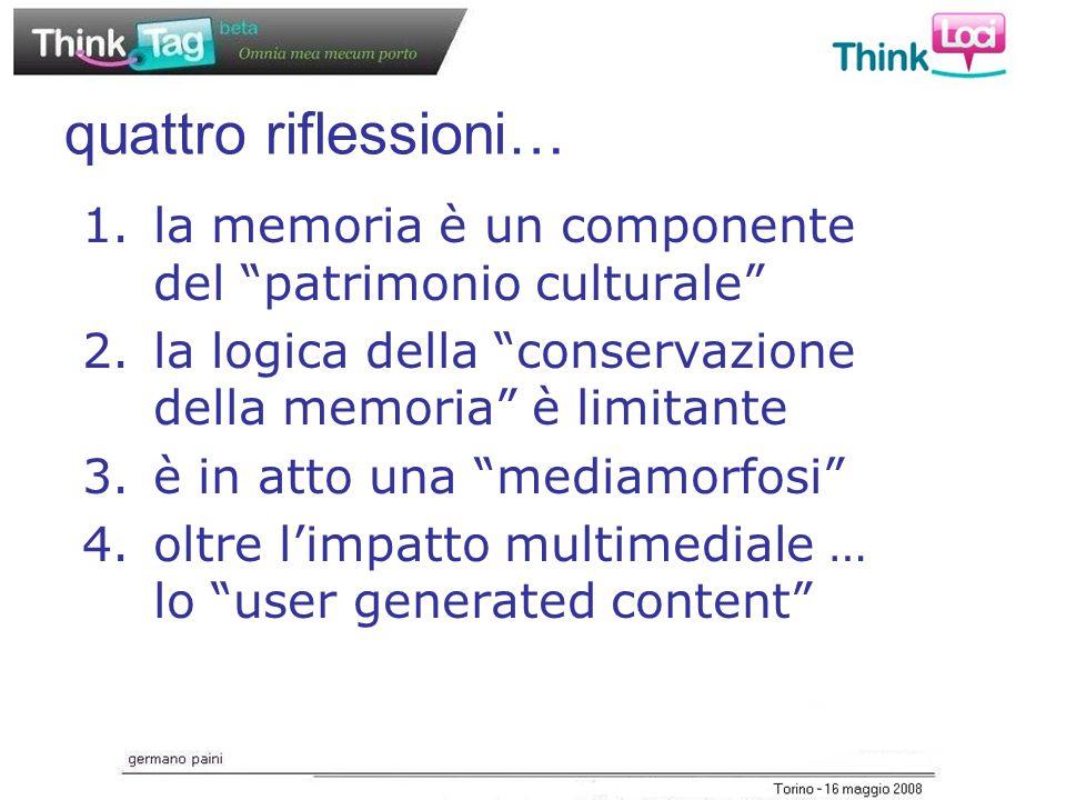 Grazie per l'attenzione Tag: memoria, partecipazione, mediamorfosi, user generated content, conservazione, disseminazione, diffusione, web 2.0 germano.paini@goaling.it