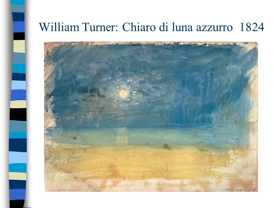 William Turner: Chiaro di luna azzurro 1824