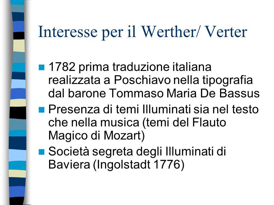 Interesse per il Werther/ Verter 1782 prima traduzione italiana realizzata a Poschiavo nella tipografia dal barone Tommaso Maria De Bassus Presenza di