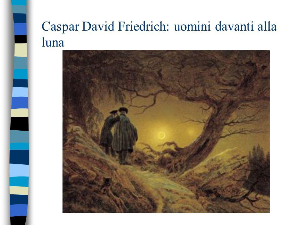 Caspar David Friedrich: uomini davanti alla luna