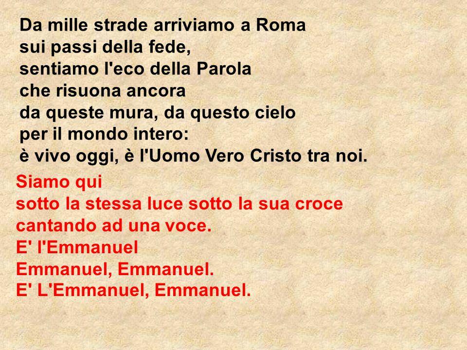 Da mille strade arriviamo a Roma sui passi della fede, sentiamo l'eco della Parola che risuona ancora da queste mura, da questo cielo per il mondo int