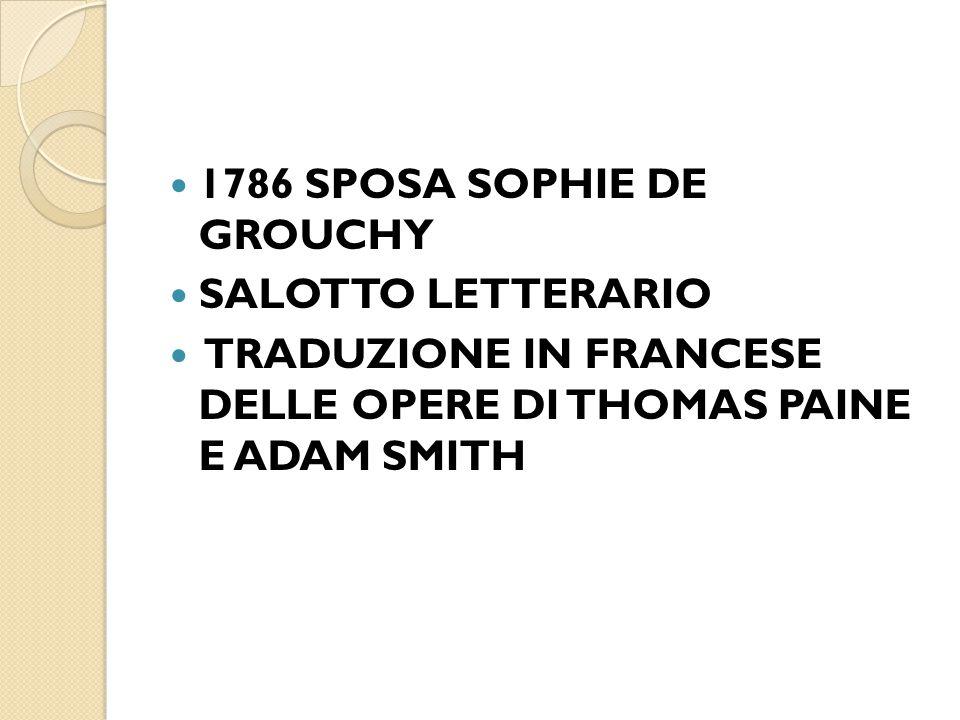 1786 SPOSA SOPHIE DE GROUCHY SALOTTO LETTERARIO TRADUZIONE IN FRANCESE DELLE OPERE DI THOMAS PAINE E ADAM SMITH