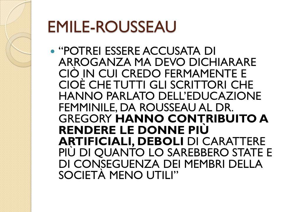 """EMILE-ROUSSEAU """"POTREI ESSERE ACCUSATA DI ARROGANZA MA DEVO DICHIARARE CIÒ IN CUI CREDO FERMAMENTE E CIOÈ CHE TUTTI GLI SCRITTORI CHE HANNO PARLATO DE"""