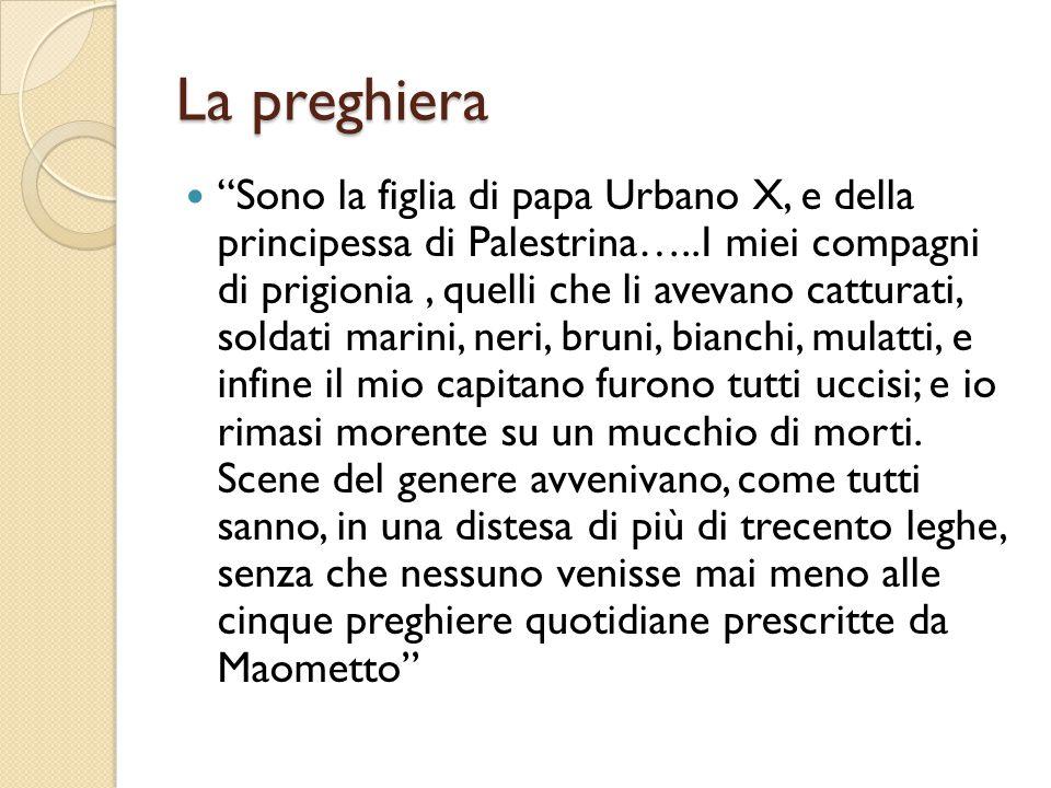 """La preghiera """"Sono la figlia di papa Urbano X, e della principessa di Palestrina…..I miei compagni di prigionia, quelli che li avevano catturati, sold"""