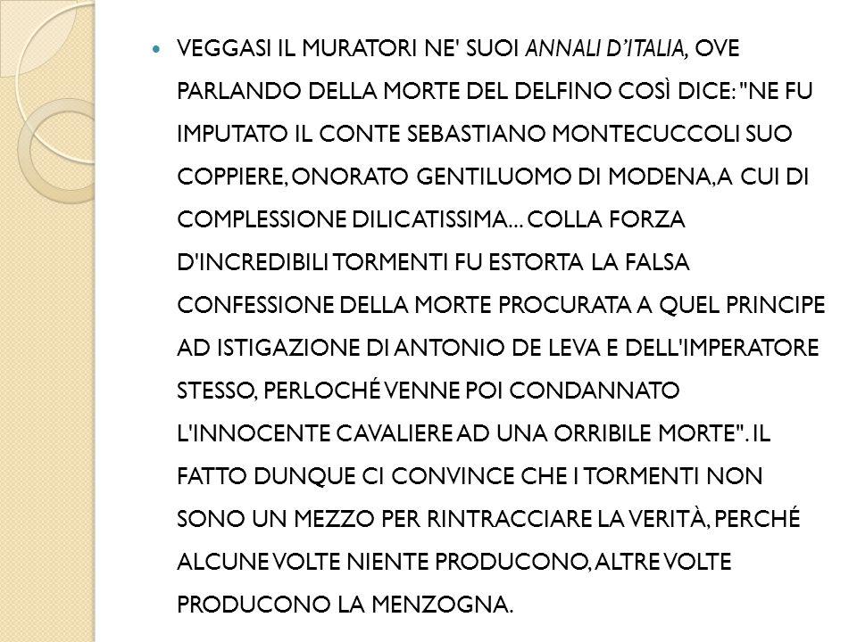 VEGGASI IL MURATORI NE' SUOI ANNALI D'ITALIA, OVE PARLANDO DELLA MORTE DEL DELFINO COSÌ DICE: