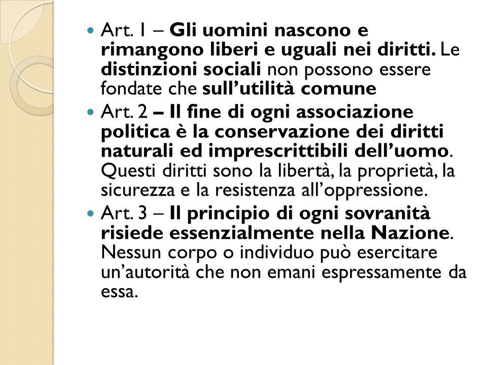 Art. 1 – Gli uomini nascono e rimangono liberi e uguali nei diritti. Le distinzioni sociali non possono essere fondate che sull'utilità comune Art. 2