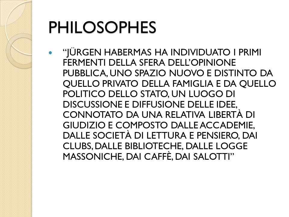 """PHILOSOPHES """"JÜRGEN HABERMAS HA INDIVIDUATO I PRIMI FERMENTI DELLA SFERA DELL'OPINIONE PUBBLICA, UNO SPAZIO NUOVO E DISTINTO DA QUELLO PRIVATO DELLA F"""