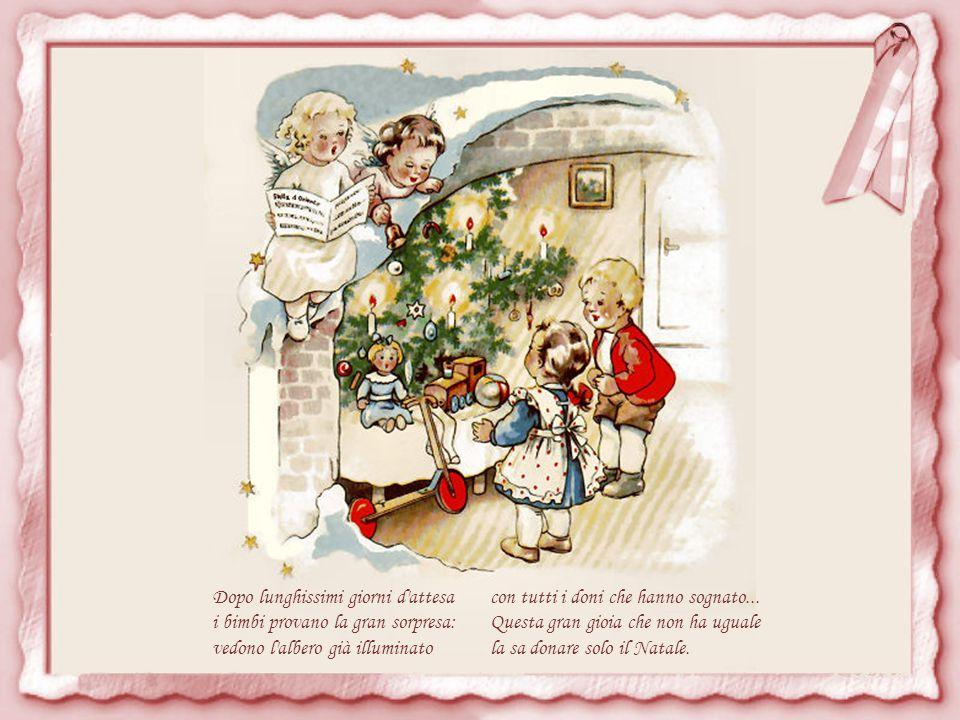 In questa casa veglia un bambino: accende trepido il suo lumino, innanzi al Bimbo che nulla nega con cuor fidente adesso prega: Dal tuo presepio guarda, Signore, la mia famiglia con tanto amore; babbo e mammina proteggi e guida, aiuta il bimbo che a Te s affida e fà che possa, caro Gesù, assomigliarti sempre di più.