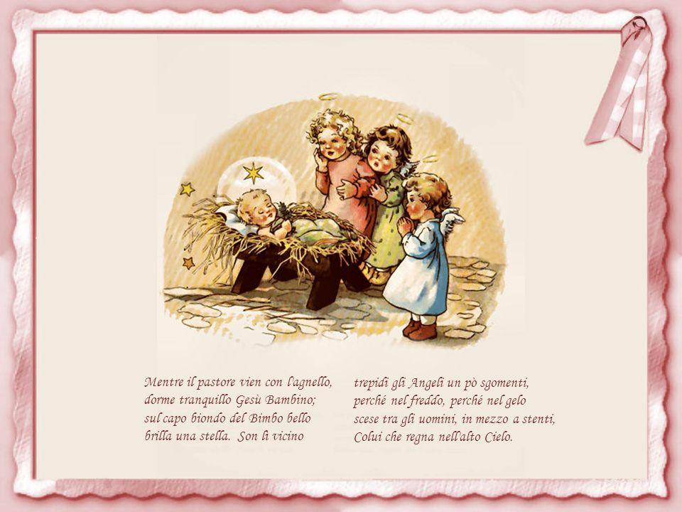 Questo pastore sotto le stelle veglia all aperto le pecorelle, quando un bell'Angel gli dice: Su vieni a Betlemme dev è Gesù.