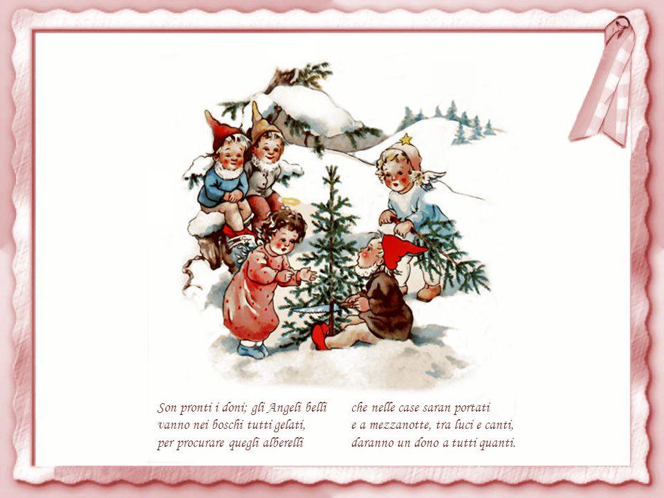 Scendono ogni anno, pei bimbi buoni, gli Angeli in terra a comprar doni.