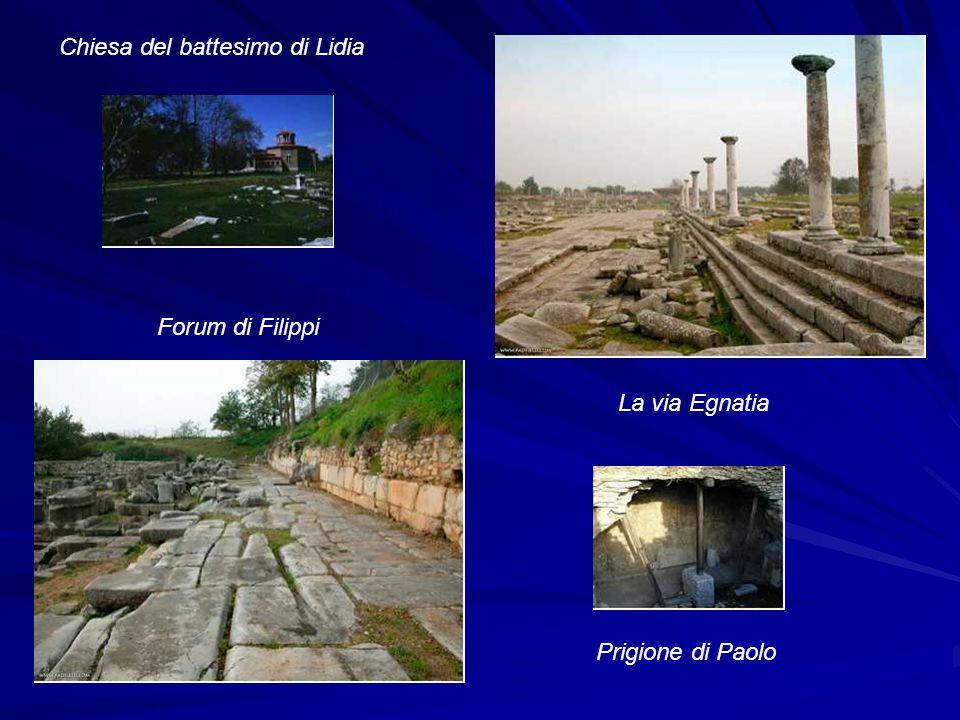 Forum di Filippi Chiesa del battesimo di Lidia Prigione di Paolo La via Egnatia