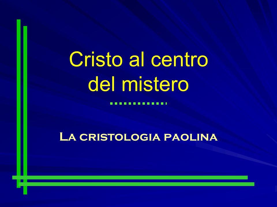Cristo al centro del mistero La cristologia paolina