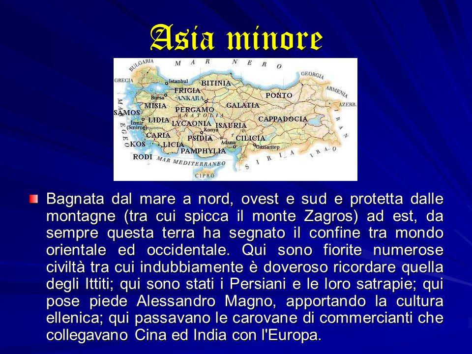 Asia minore Bagnata dal mare a nord, ovest e sud e protetta dalle montagne (tra cui spicca il monte Zagros) ad est, da sempre questa terra ha segnato