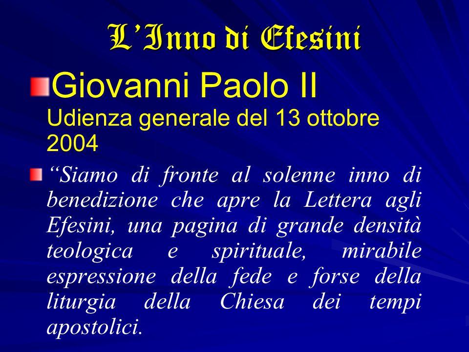 """Giovanni Paolo II Udienza generale del 13 ottobre 2004 """"Siamo di fronte al solenne inno di benedizione che apre la Lettera agli Efesini, una pagina di"""