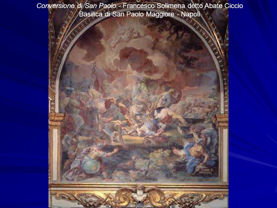 Conversione di San Paolo - Francesco Solimena detto Abate Ciccio Basilica di San Paolo Maggiore - Napoli