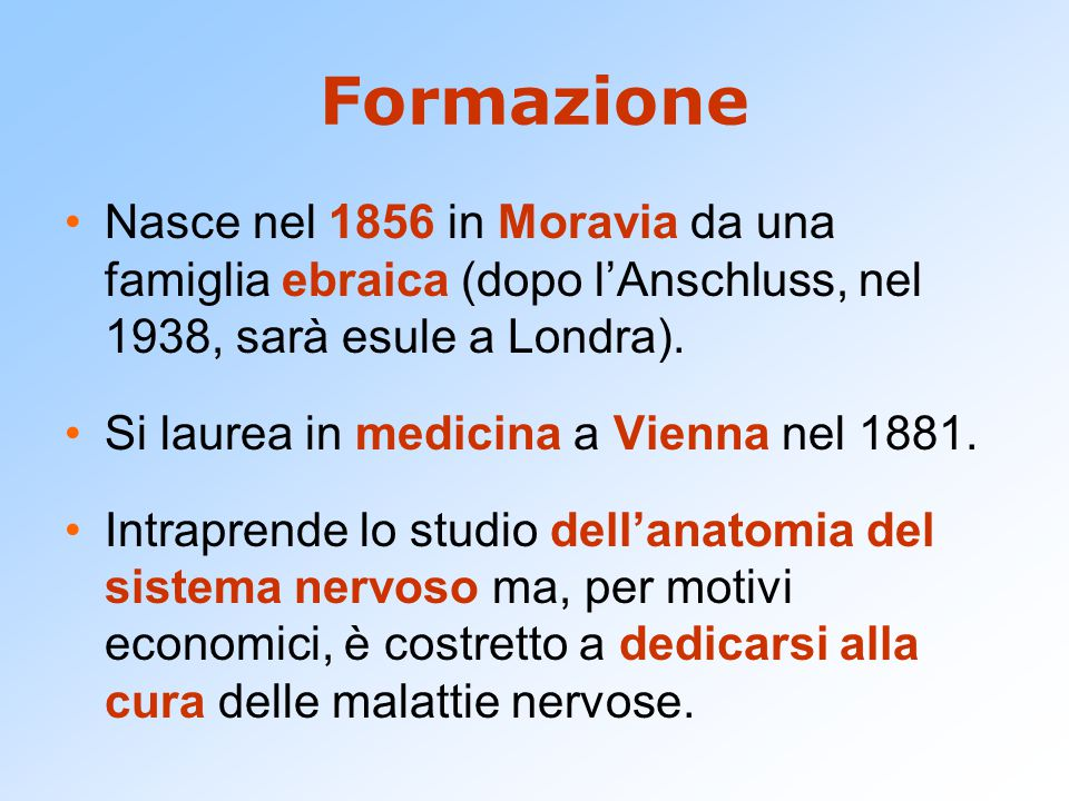 Formazione Nasce nel 1856 in Moravia da una famiglia ebraica (dopo l'Anschluss, nel 1938, sarà esule a Londra). Si laurea in medicina a Vienna nel 188
