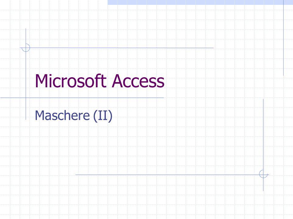 Microsoft Access Maschere (II)