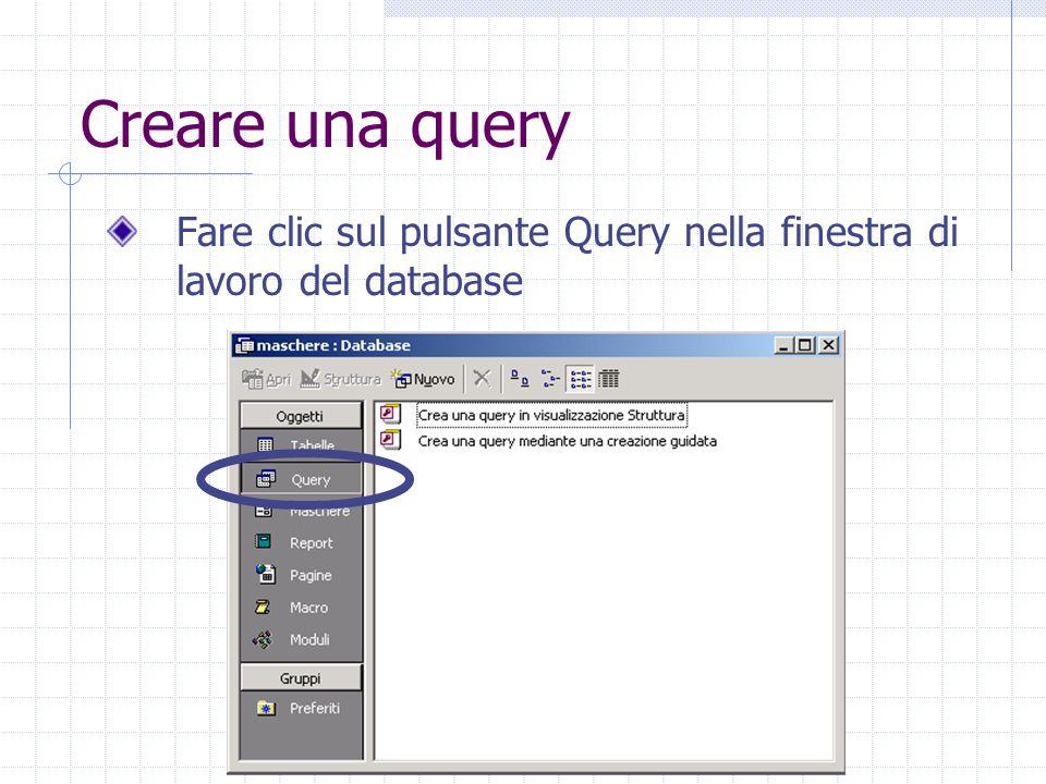 Creare una query Fare clic sul pulsante Query nella finestra di lavoro del database