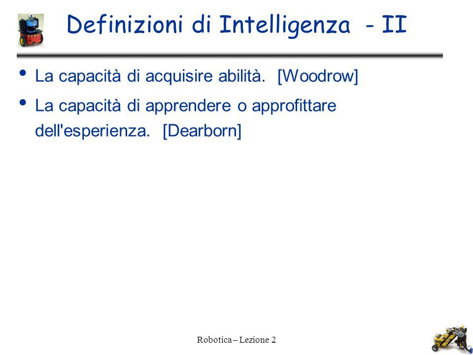 Definizioni di Intelligenza - II La capacità di acquisire abilità.