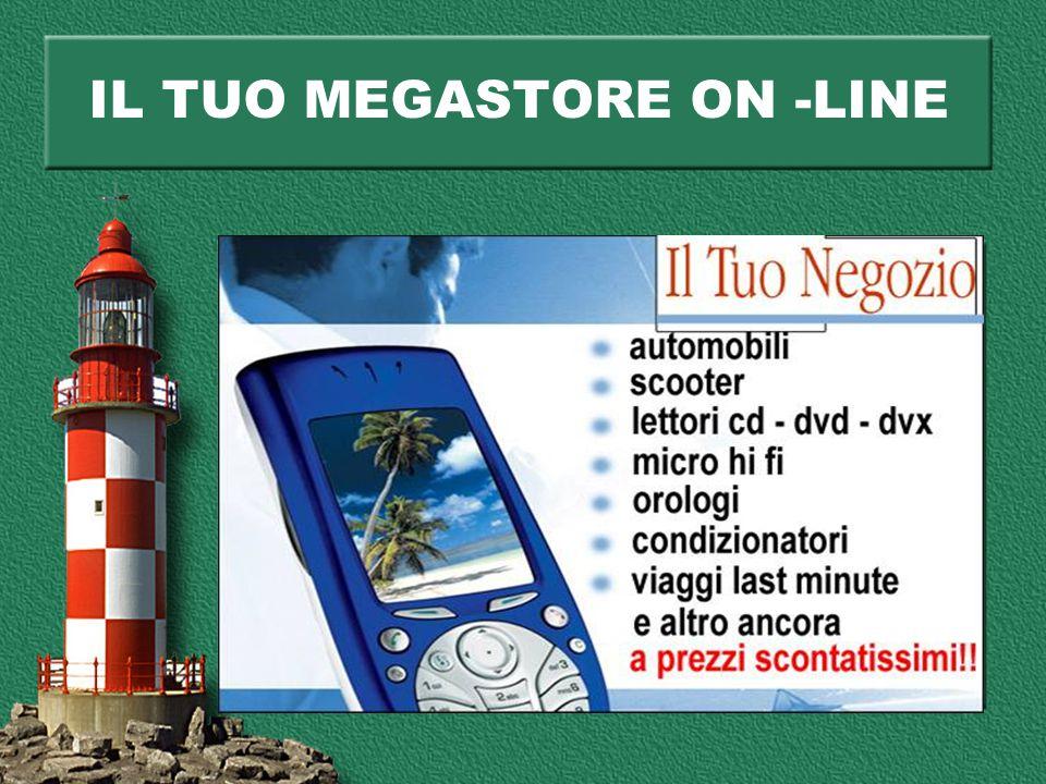 IL TUO MEGASTORE ON -LINE