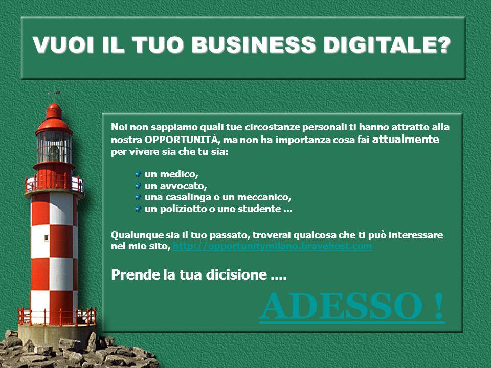 VUOI IL TUO BUSINESS DIGITALE.