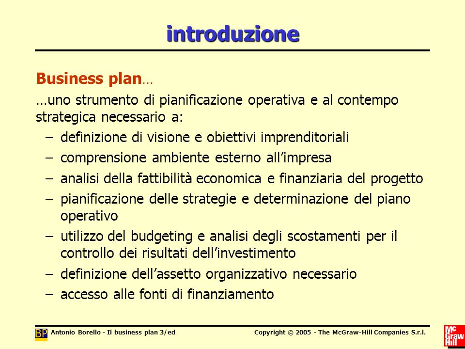 Antonio Borello - Il business plan 3/edCopyright © 2005 - The McGraw-Hill Companies S.r.l. introduzione Business plan … …uno strumento di pianificazio
