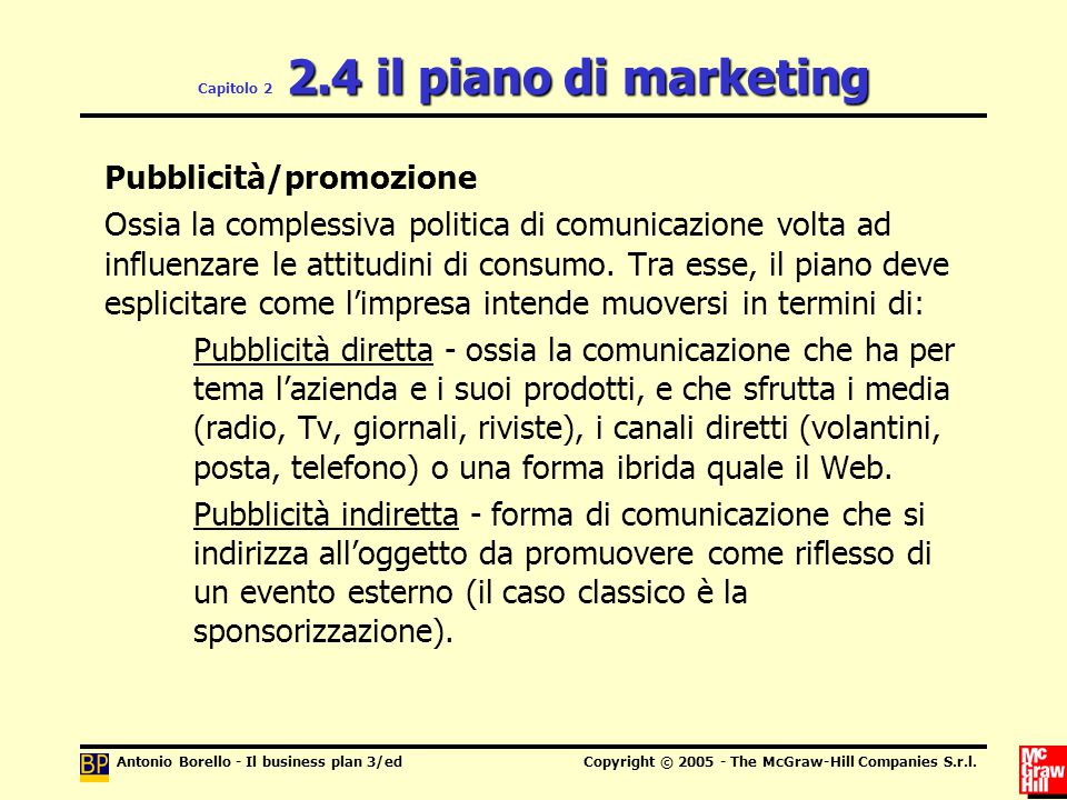 Antonio Borello - Il business plan 3/edCopyright © 2005 - The McGraw-Hill Companies S.r.l. 2.4 il piano di marketing Capitolo 2 2.4 il piano di market