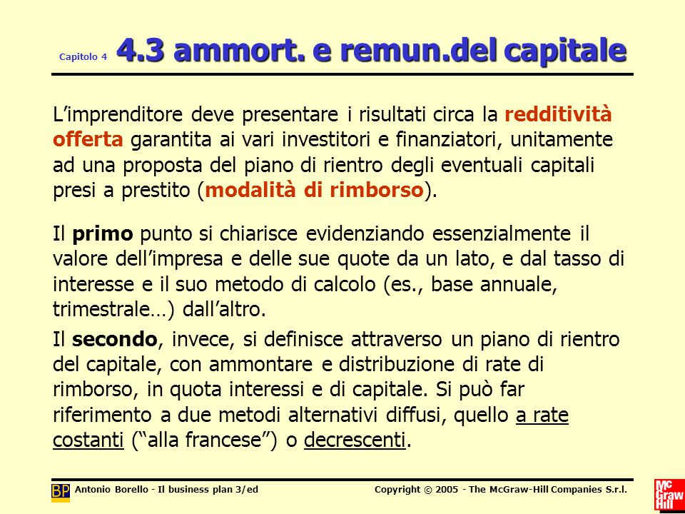 Antonio Borello - Il business plan 3/edCopyright © 2005 - The McGraw-Hill Companies S.r.l. 4.3 ammort. e remun.del capitale Capitolo 4 4.3 ammort. e r