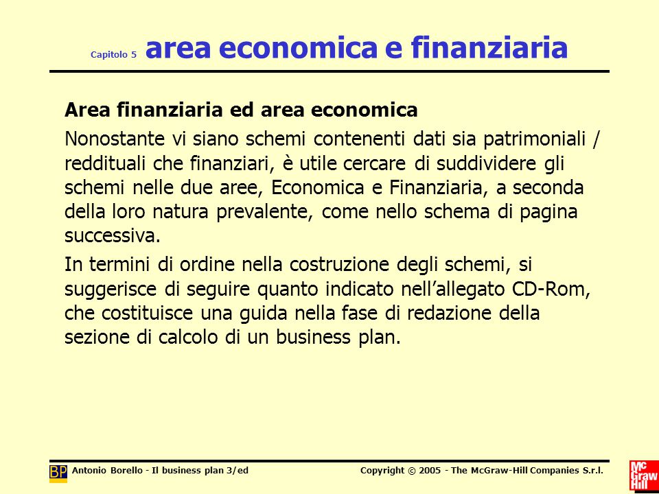 Antonio Borello - Il business plan 3/edCopyright © 2005 - The McGraw-Hill Companies S.r.l. Capitolo 5 area economica e finanziaria Area finanziaria ed