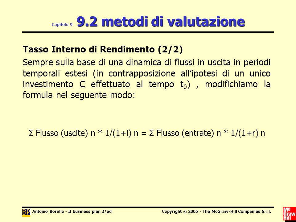 Antonio Borello - Il business plan 3/edCopyright © 2005 - The McGraw-Hill Companies S.r.l. 9.2 metodi di valutazione Capitolo 9 9.2 metodi di valutazi