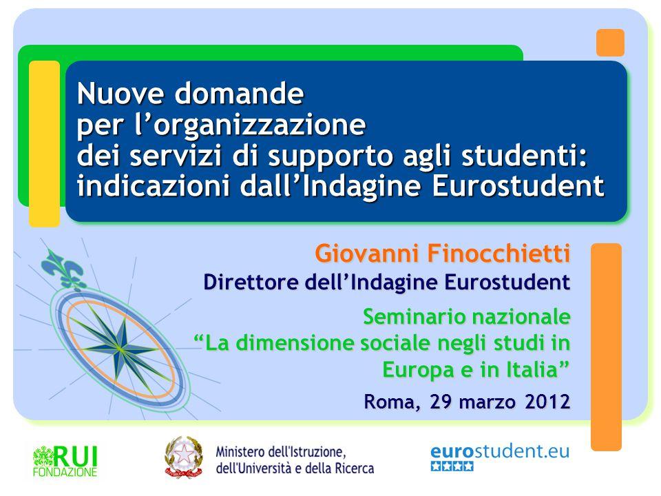 Nuove domande per l'organizzazione dei servizi di supporto agli studenti: indicazioni dall'Indagine Eurostudent Giovanni Finocchietti Direttore dell'I