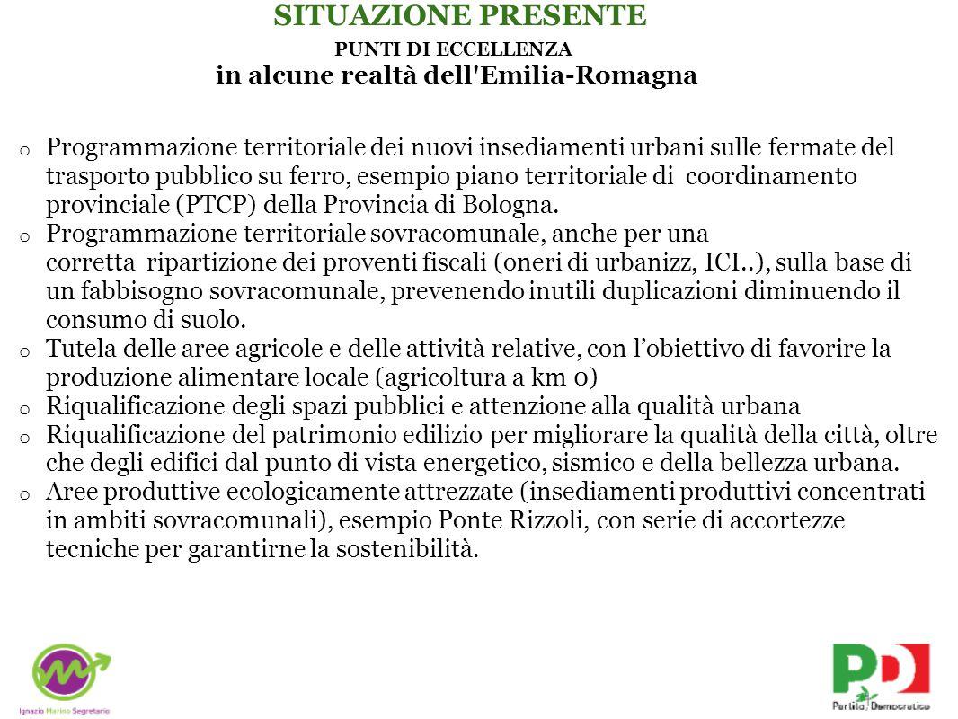 PUNTI DI ECCELLENZA in alcune realtà dell Emilia-Romagna o Programmazione territoriale dei nuovi insediamenti urbani sulle fermate del trasporto pubblico su ferro, esempio piano territoriale di coordinamento provinciale (PTCP) della Provincia di Bologna.