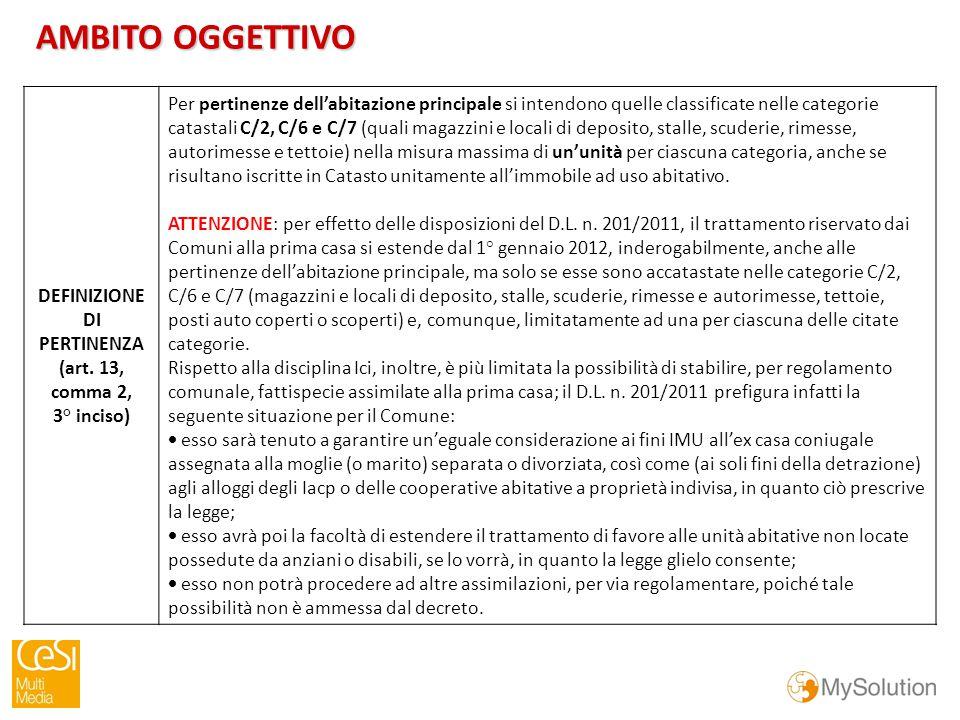 AMBITO OGGETTIVO DEFINIZIONE DI PERTINENZA (art.