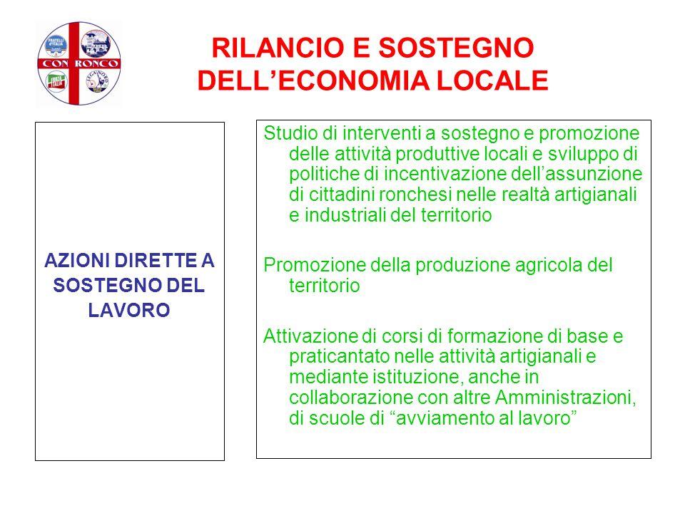 RILANCIO E SOSTEGNO DELL'ECONOMIA LOCALE AZIONI DIRETTE A SOSTEGNO DEL LAVORO Studio di interventi a sostegno e promozione delle attività produttive l