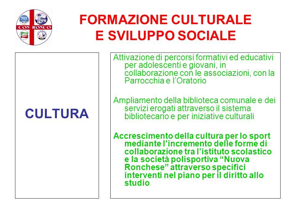 FORMAZIONE CULTURALE E SVILUPPO SOCIALE CULTURA Attivazione di percorsi formativi ed educativi per adolescenti e giovani, in collaborazione con le ass