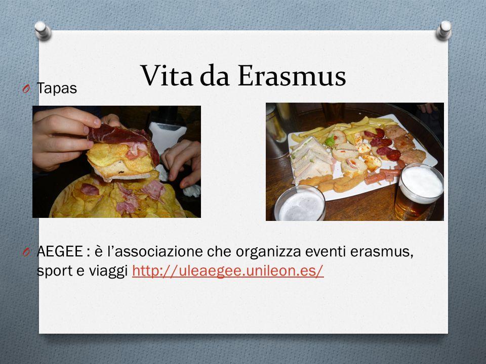 Vita da Erasmus O Tapas O AEGEE : è l'associazione che organizza eventi erasmus, sport e viaggi http://uleaegee.unileon.es/http://uleaegee.unileon.es/