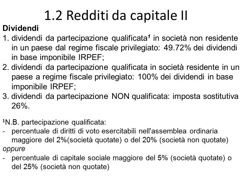 Dividendi 1.dividendi da partecipazione qualificata 1 in società non residente in un paese dal regime fiscale privilegiato: 49.72% dei dividendi in ba