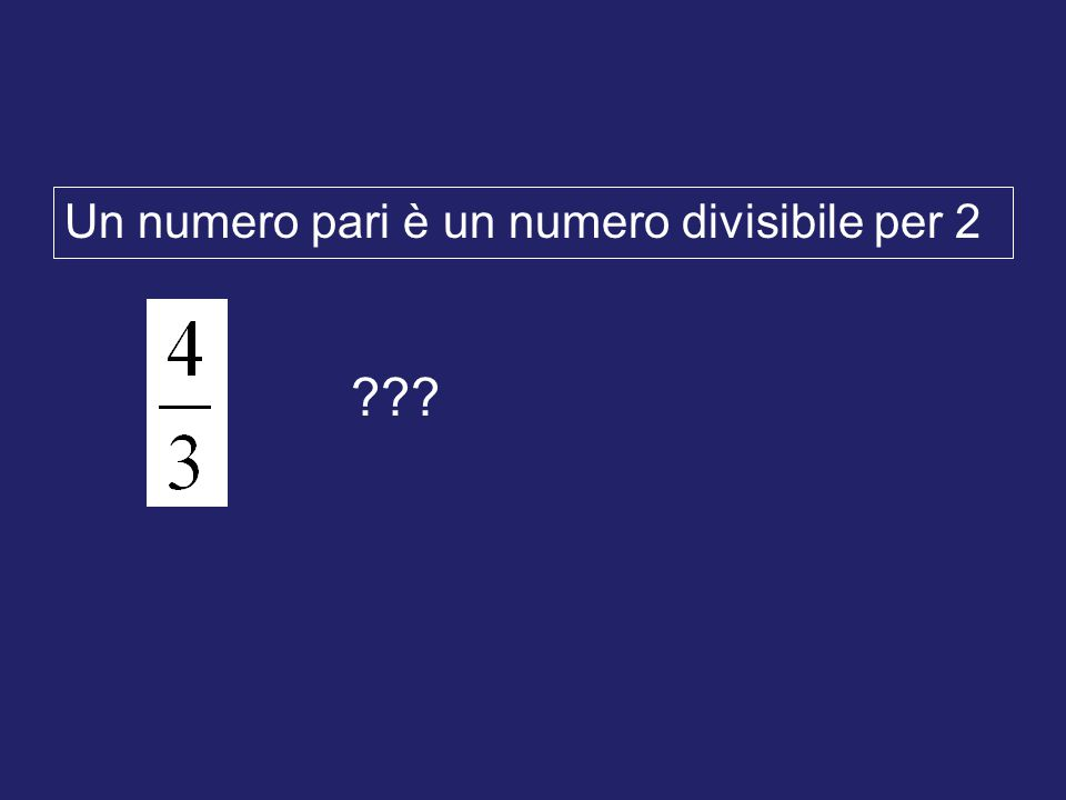 Un numero pari è un numero divisibile per 2 ???