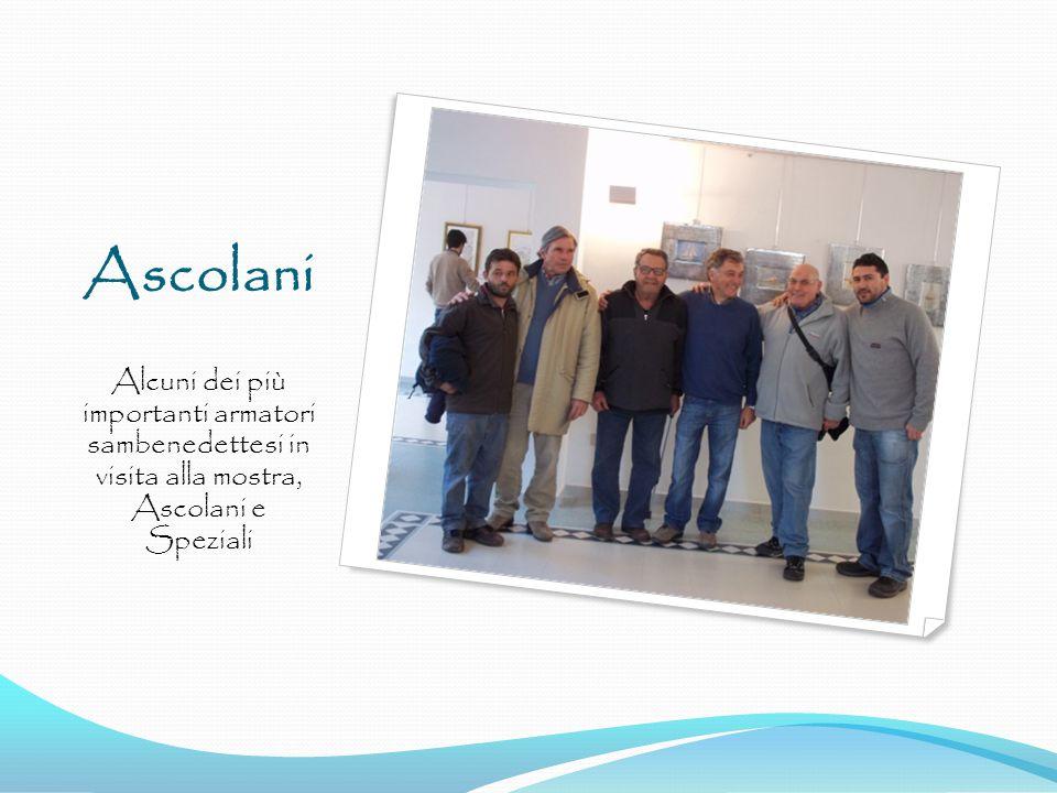 Ascolani Alcuni dei più importanti armatori sambenedettesi in visita alla mostra, Ascolani e Speziali