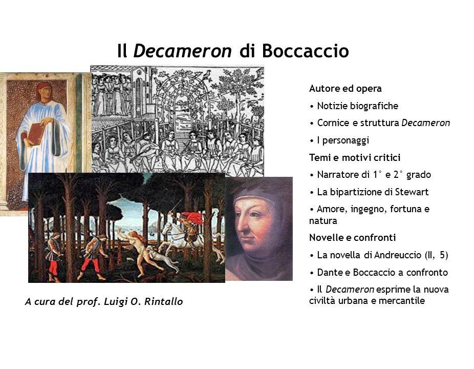 Il Decameron di Boccaccio Autore e opera Notizie su Giovanni Boccaccio Figlio naturale di Boccaccio da Chellino, agente della compagnia mercantile dei Bardi, nasce vicino Firenze nel 1313.