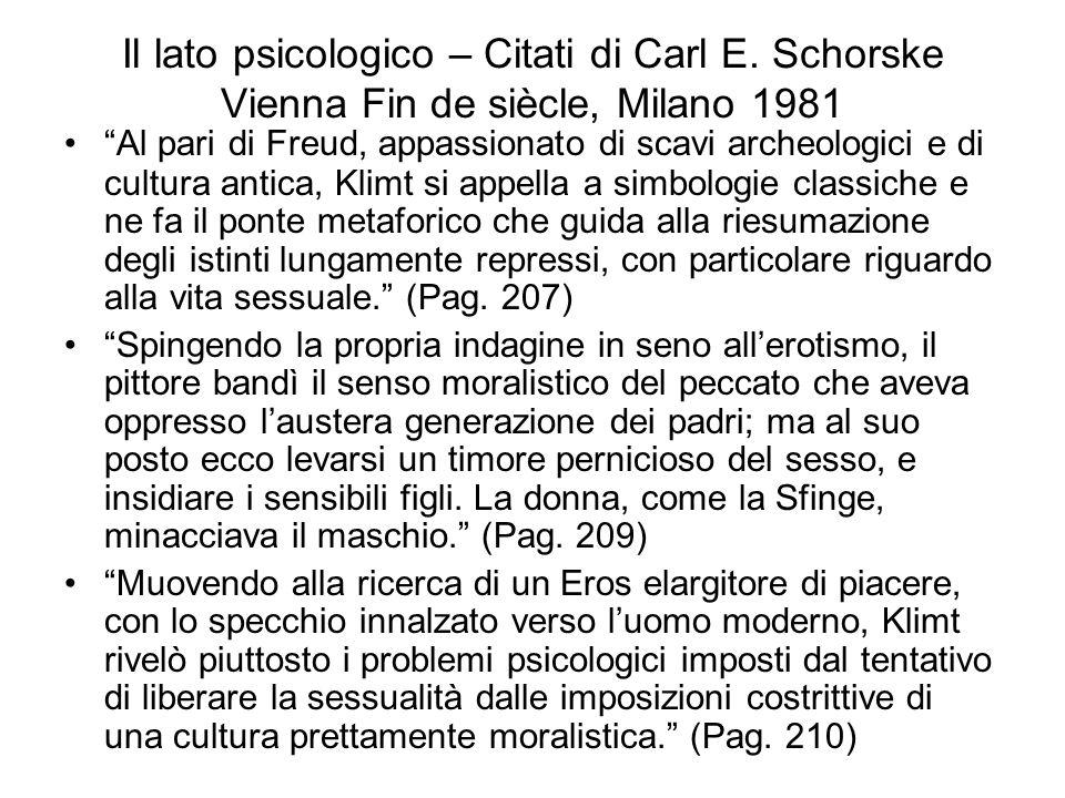 """Il lato psicologico – Citati di Carl E. Schorske Vienna Fin de siècle, Milano 1981 """"Al pari di Freud, appassionato di scavi archeologici e di cultura"""