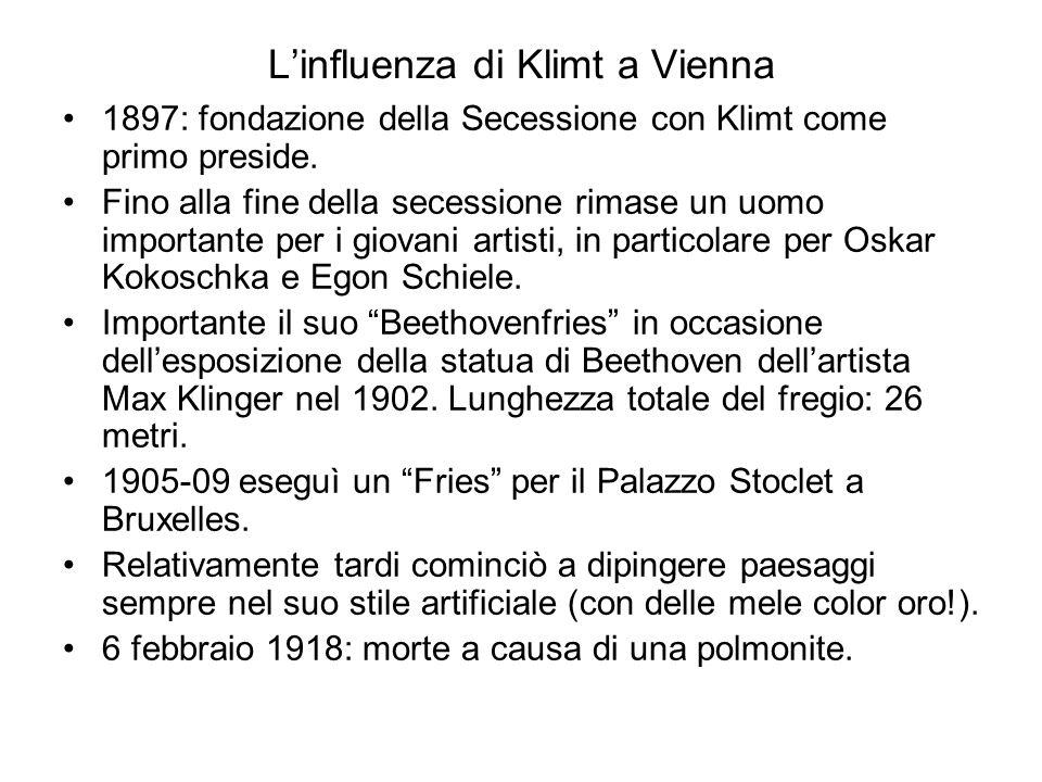 L'influenza di Klimt a Vienna 1897: fondazione della Secessione con Klimt come primo preside. Fino alla fine della secessione rimase un uomo important