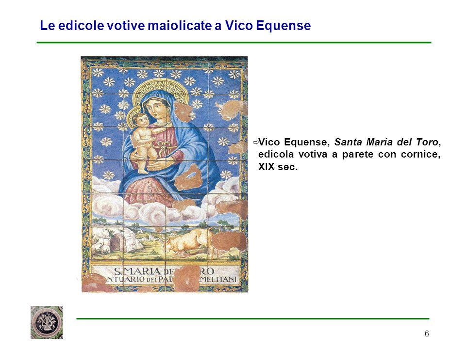 6 Le edicole votive maiolicate a Vico Equense  Vico Equense, Santa Maria del Toro, edicola votiva a parete con cornice, XIX sec.